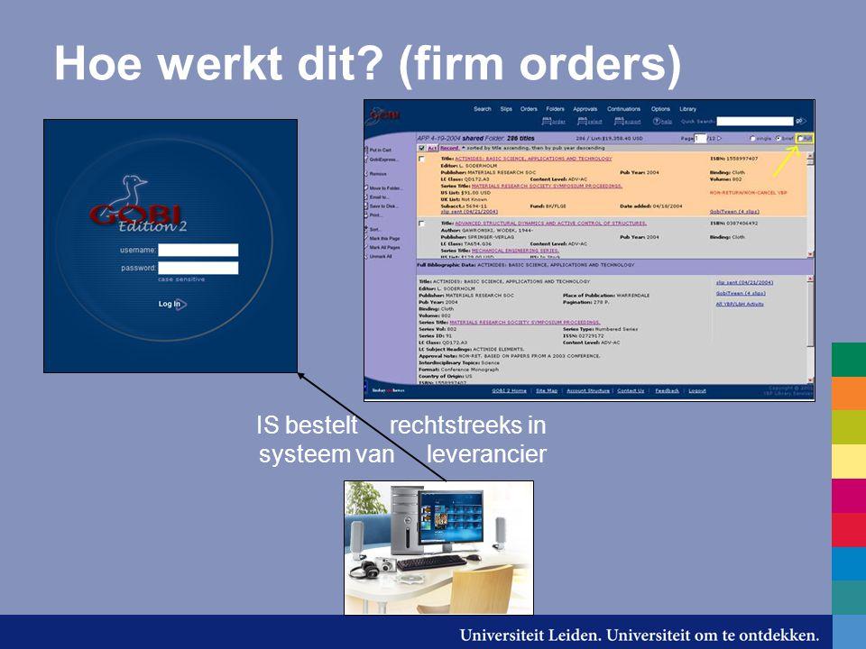 Hoe werkt dit (firm orders) IS bestelt rechtstreeks in systeem van leverancier