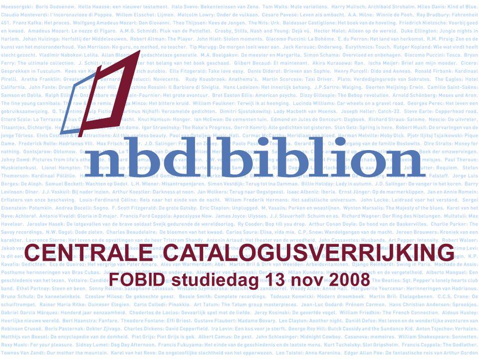 CENTRALE CATALOGUSVERRIJKING FOBID studiedag 13 nov 2008