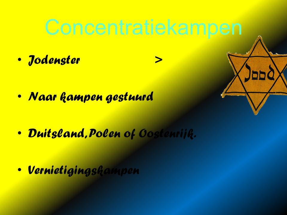 Concentratiekampen Jodenster > Naar kampen gestuurd Duitsland, Polen of Oostenrijk.