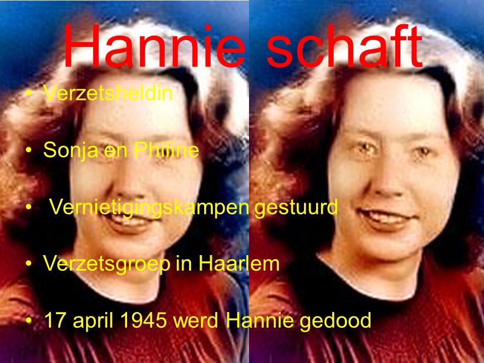 Hannie schaft Verzetsheldin Sonja en Philine Vernietigingskampen gestuurd Verzetsgroep in Haarlem 17 april 1945 werd Hannie gedood