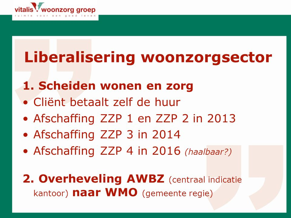 Liberalisering woonzorgsector 1.