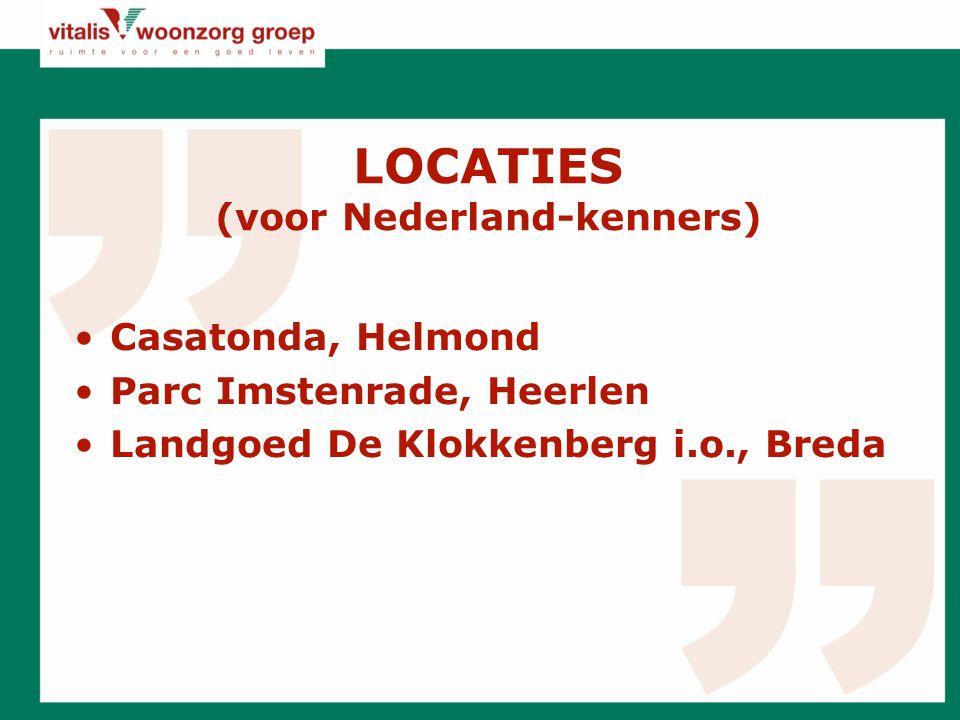 LOCATIES (voor Nederland-kenners) Casatonda, Helmond Parc Imstenrade, Heerlen Landgoed De Klokkenberg i.o., Breda