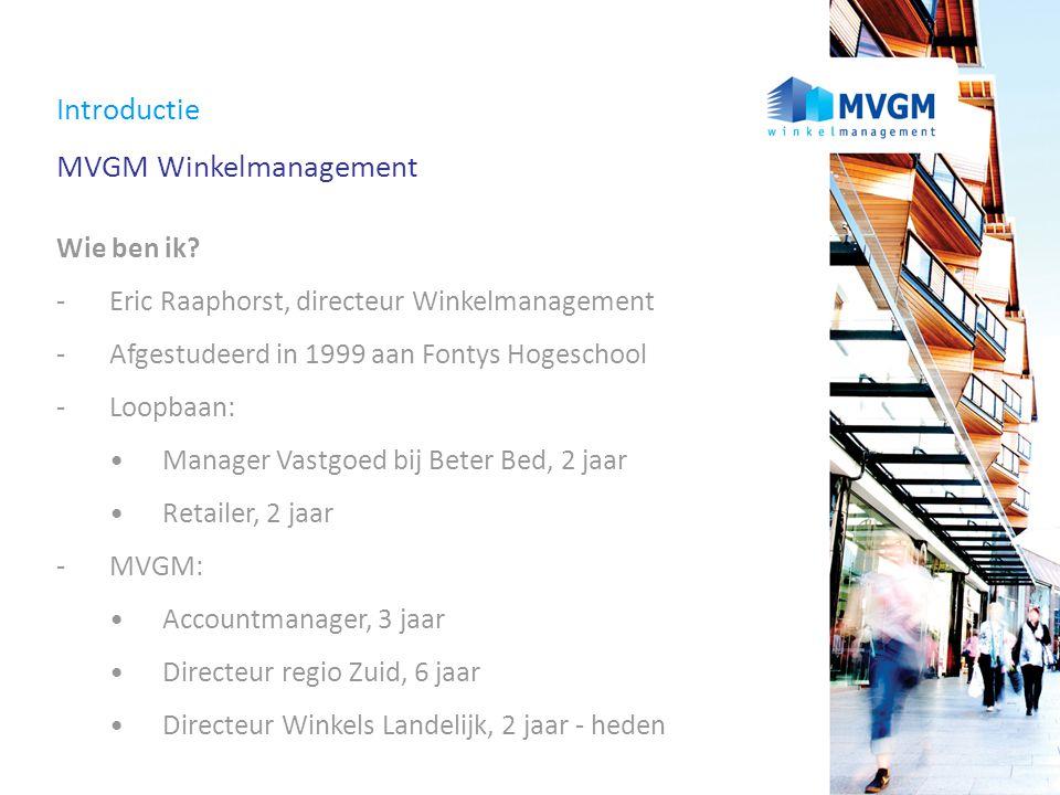 Bedrijfsprofiel MVGM Winkelmanagement - Onderdeel van MVGM -Ontstaan uit de samenvoeging van gerenommeerde vastgoedmanagementorganisaties -Vanaf 2001: Meeùs Vastgoedmanagement -Vanaf 2009: MVGM Vastgoedmanagement -De grootste vastgoedmanagementorganisatie in Nederland