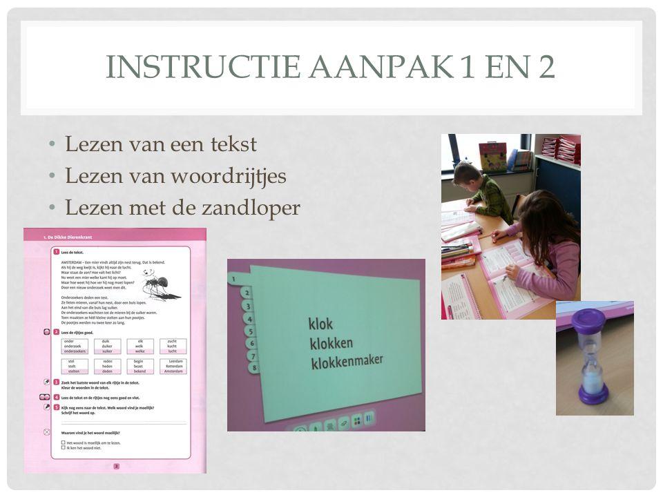 INSTRUCTIE AANPAK 1 EN 2 Lezen van een tekst Lezen van woordrijtjes Lezen met de zandloper