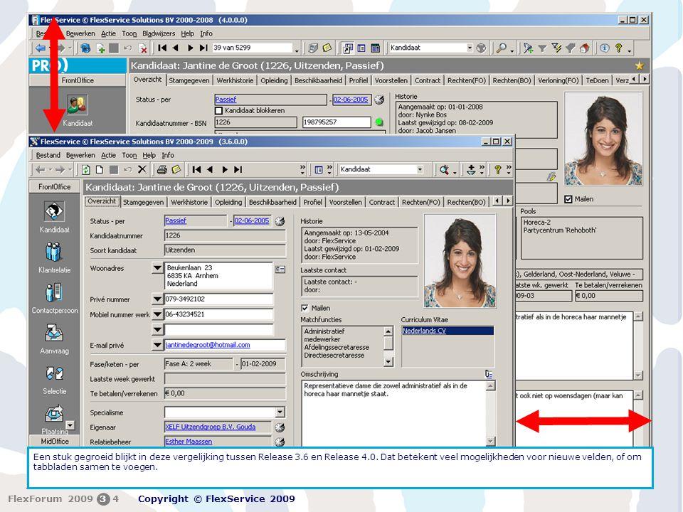 FlexForum 5 + 6 februari 2009 Copyright © FlexService 2009 FlexForum 200934 Een stuk gegroeid blijkt in deze vergelijking tussen Release 3.6 en Releas