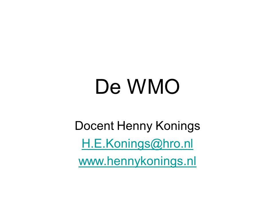 De WMO Docent Henny Konings H.E.Konings@hro.nl www.hennykonings.nl