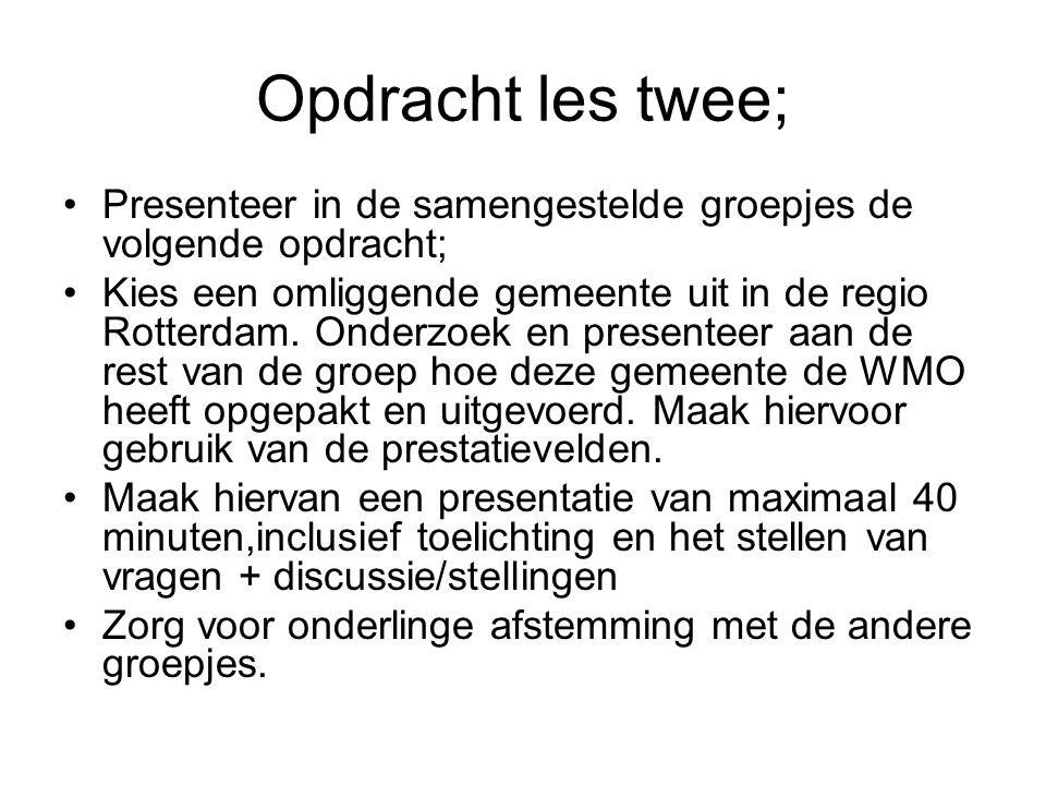 Opdracht les twee; Presenteer in de samengestelde groepjes de volgende opdracht; Kies een omliggende gemeente uit in de regio Rotterdam. Onderzoek en