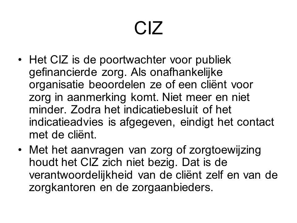CIZ Het CIZ is de poortwachter voor publiek gefinancierde zorg. Als onafhankelijke organisatie beoordelen ze of een cliënt voor zorg in aanmerking kom