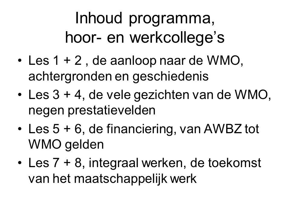 Inhoud programma, hoor- en werkcollege's Les 1 + 2, de aanloop naar de WMO, achtergronden en geschiedenis Les 3 + 4, de vele gezichten van de WMO, neg
