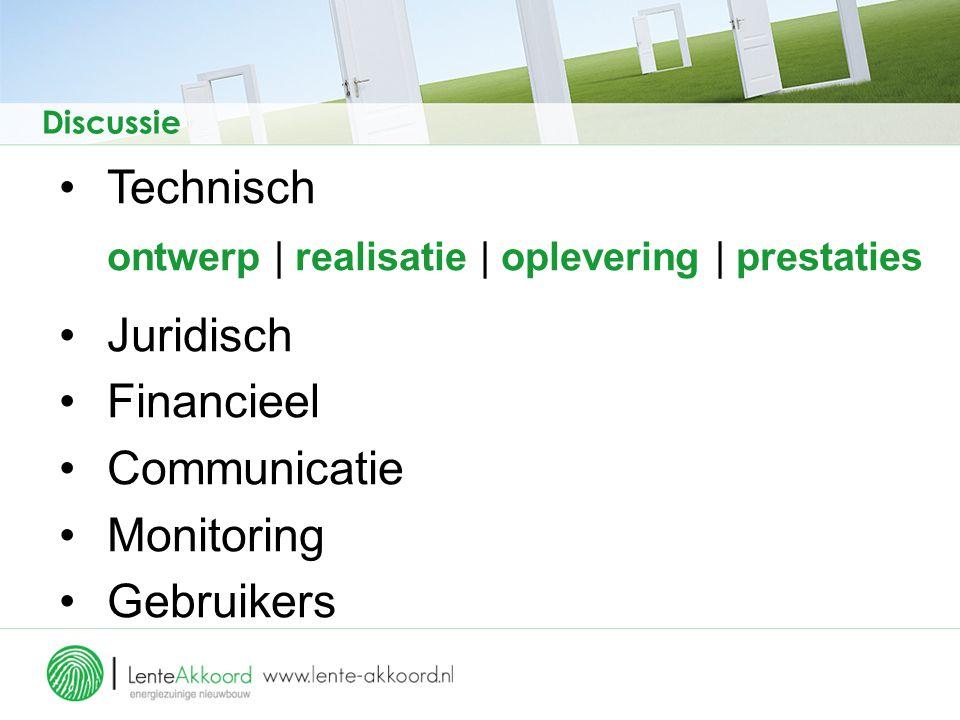 Technisch ontwerp | realisatie | oplevering | prestaties Juridisch Financieel Communicatie Monitoring Gebruikers Discussie