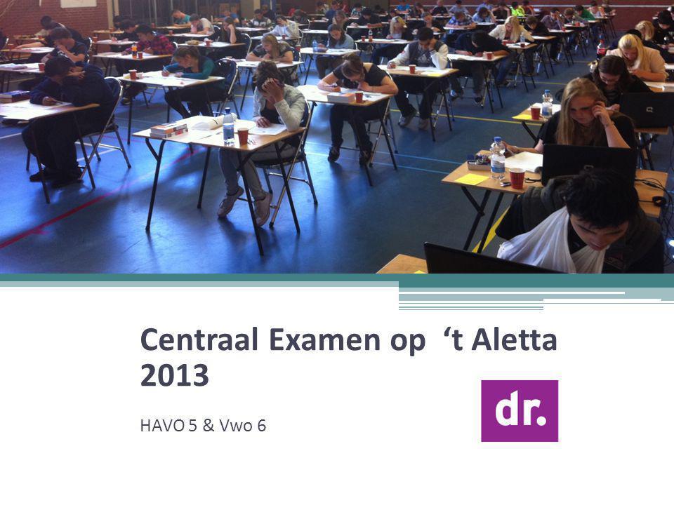 Centraal Examen op 't Aletta 2013 HAVO 5 & Vwo 6