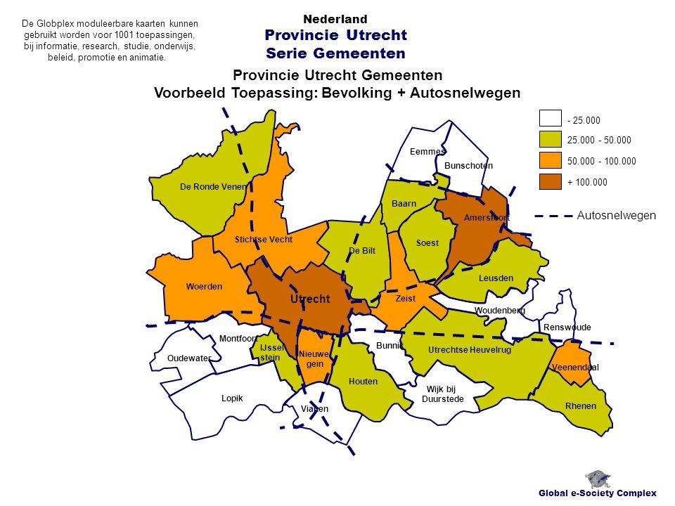 Provincie Utrecht Gemeenten Voorbeeld Toepassing: Bevolking + Autosnelwegen Global e-Society Complex Nederland Provincie Utrecht Serie Gemeenten Lopik