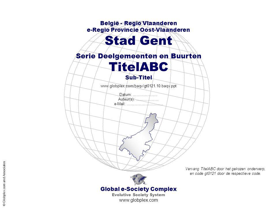 Global e-Society Complex Evolutive Society System www.globplex.com België - Regio Vlaanderen e-Regio Provincie Oost-Vlaanderen Stad Gent Serie Deelgem