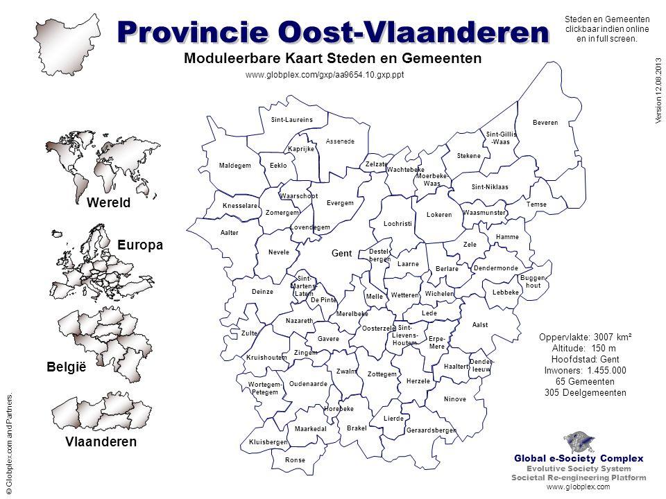Provincie Oost-Vlaanderen www.globplex.com/gxp/aa9654.10.gxp.ppt Version 12.08.2013 Moduleerbare Kaart Steden en Gemeenten © Globplex.com and Partners