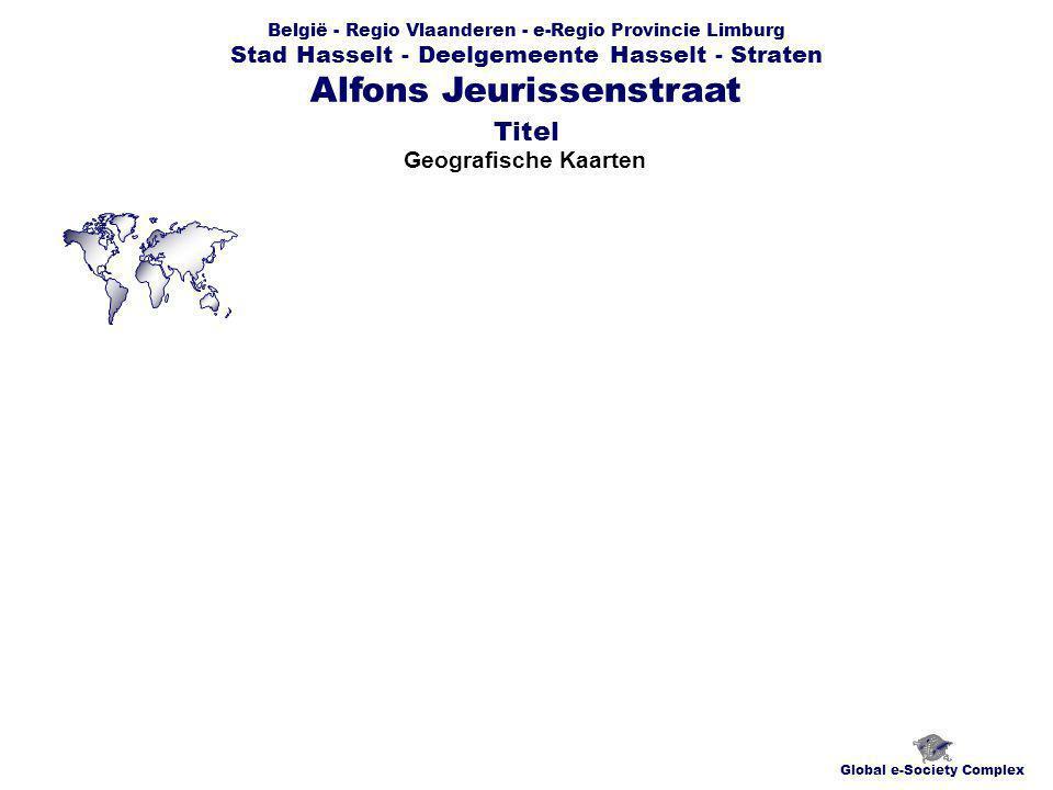 België - Regio Vlaanderen - e-Regio Provincie Limburg Stad Hasselt - Deelgemeente Hasselt - Straten Grondplannen Global e-Society Complex Alfons Jeurissenstraat Titel