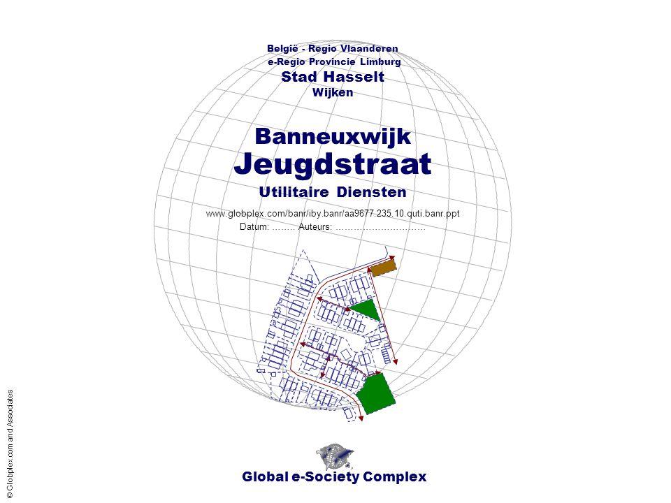 Global e-Society Complex België - Regio Vlaanderen e-Regio Provincie Limburg Stad Hasselt www.globplex.com/banr/iby.banr/aa9677.235.10.quti.banr.ppt Utilitaire Diensten Wijken Datum: ……..