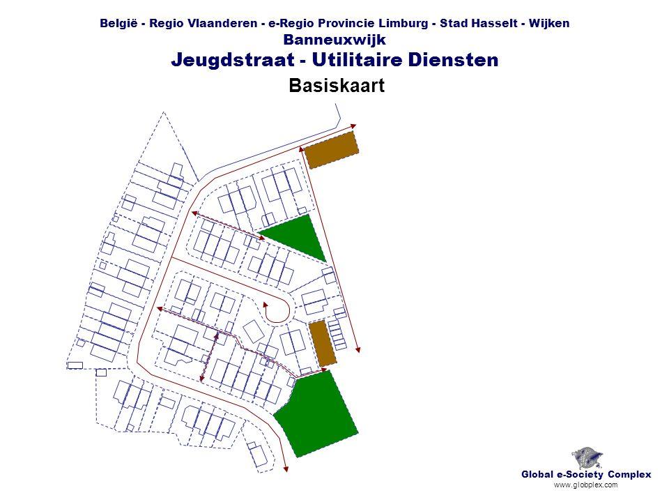 België - Regio Vlaanderen - e-Regio Provincie Limburg - Stad Hasselt - Wijken Banneuxwijk Jeugdstraat - Utilitaire Diensten Basiskaart Global e-Societ