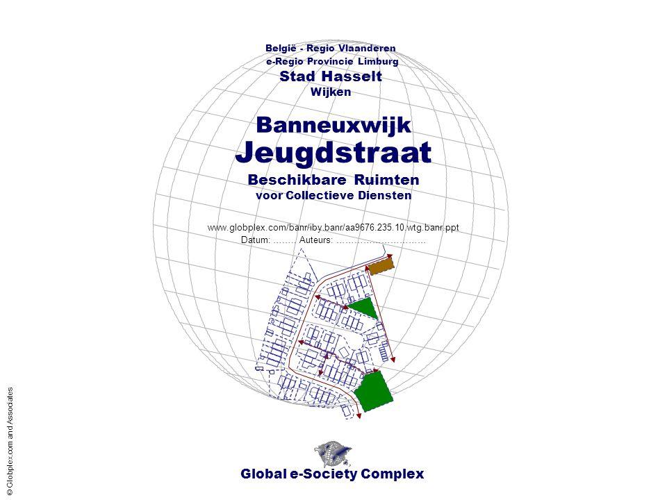 België - Regio Vlaanderen - e-Regio Provincie Limburg - Stad Hasselt - Wijken Banneuxwijk Jeugdstraat - Beschikbare Ruimten Inhoud Global e-Society Complex www.globplex.com