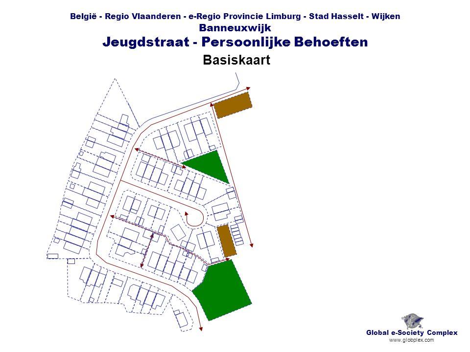 België - Regio Vlaanderen - e-Regio Provincie Limburg - Stad Hasselt - Wijken Banneuxwijk Jeugdstraat - Persoonlijke Behoeften Basiskaart Global e-Soc