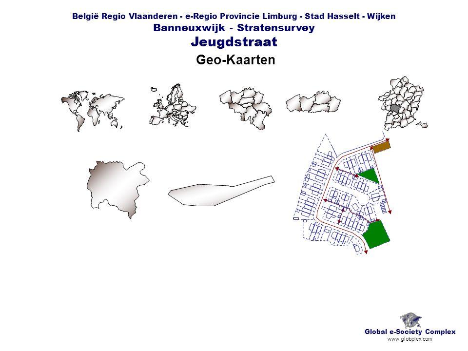 België Regio Vlaanderen - e-Regio Provincie Limburg - Stad Hasselt - Wijken Banneuxwijk - Stratensurvey Jeugdstraat Geo-Kaarten Global e-Society Complex www.globplex.com