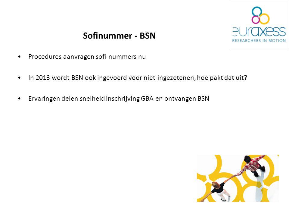 Sofinummer - BSN Procedures aanvragen sofi-nummers nu In 2013 wordt BSN ook ingevoerd voor niet-ingezetenen, hoe pakt dat uit.