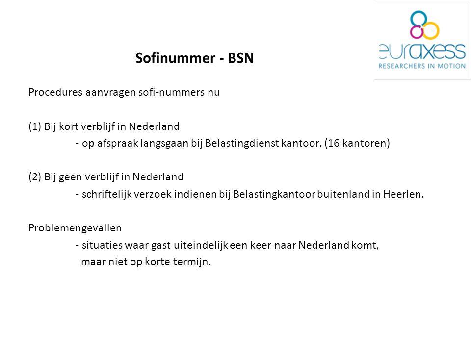 Sofinummer - BSN Procedures aanvragen sofi-nummers nu (1) Bij kort verblijf in Nederland - op afspraak langsgaan bij Belastingdienst kantoor.