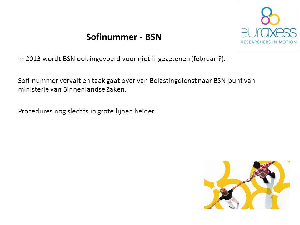 Sofinummer - BSN In 2013 wordt BSN ook ingevoerd voor niet-ingezetenen (februari?).