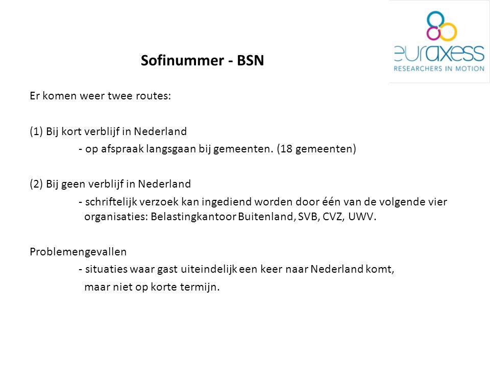 Sofinummer - BSN Er komen weer twee routes: (1) Bij kort verblijf in Nederland - op afspraak langsgaan bij gemeenten.