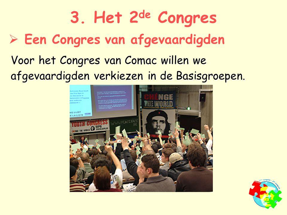 Voor het Congres van Comac willen we afgevaardigden verkiezen in de Basisgroepen.