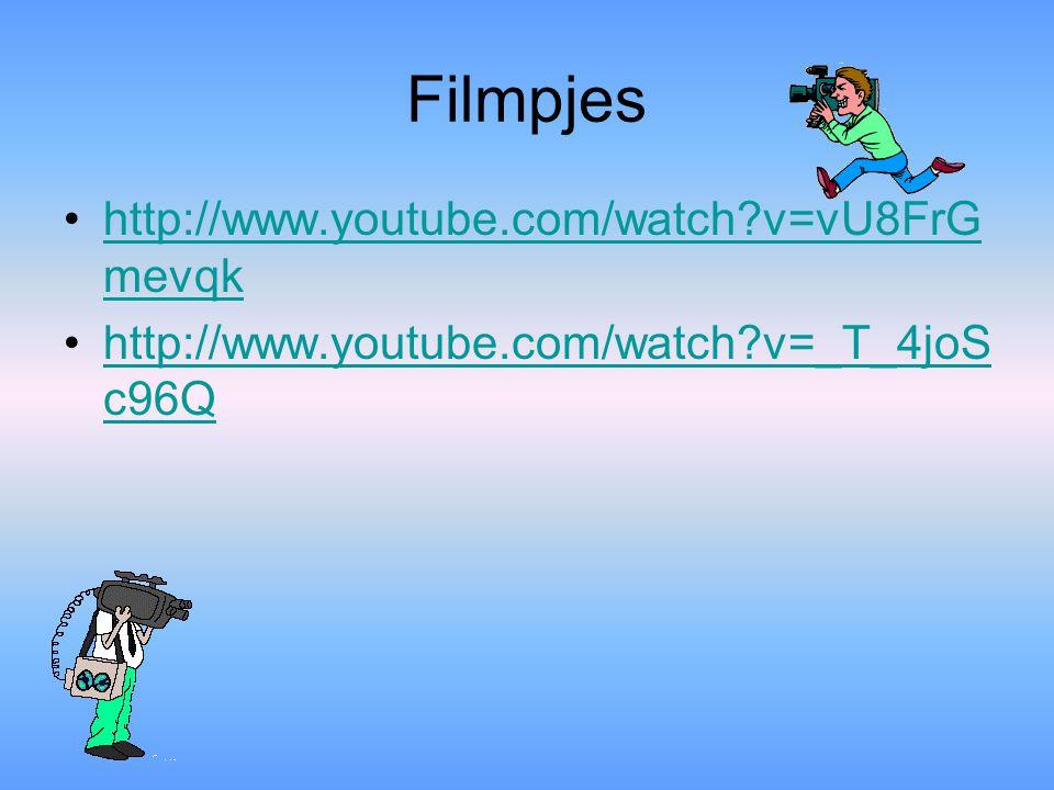 Filmpjes http://www.youtube.com/watch?v=vU8FrG mevqkhttp://www.youtube.com/watch?v=vU8FrG mevqk http://www.youtube.com/watch?v=_T_4joS c96Qhttp://www.youtube.com/watch?v=_T_4joS c96Q
