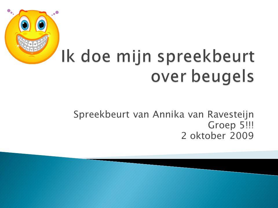 Spreekbeurt van Annika van Ravesteijn Groep 5!!! 2 oktober 2009