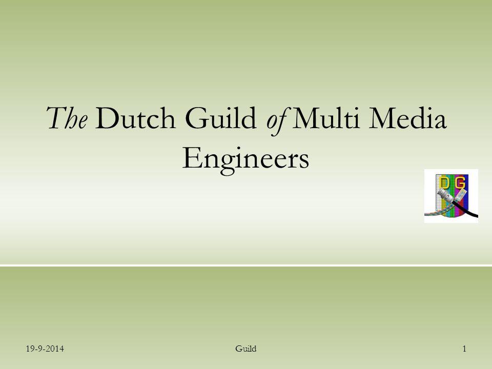 19-9-2014Guild12 The Dutch Guild of Multi Media Engineers Programma 19:30 – 20:00 Inloop 20:00 – 20:05 Ontvangst en programma overzicht Rob ten Siethoff 20:05 – 20:15 Status Metadata project Ellen MulderDigiframe 20:15 – 20:20 Introductie HD sprekers Rob ten Siethoff 20:20 – 20:40 HD productie, zijn we er praktisch klaar voor.