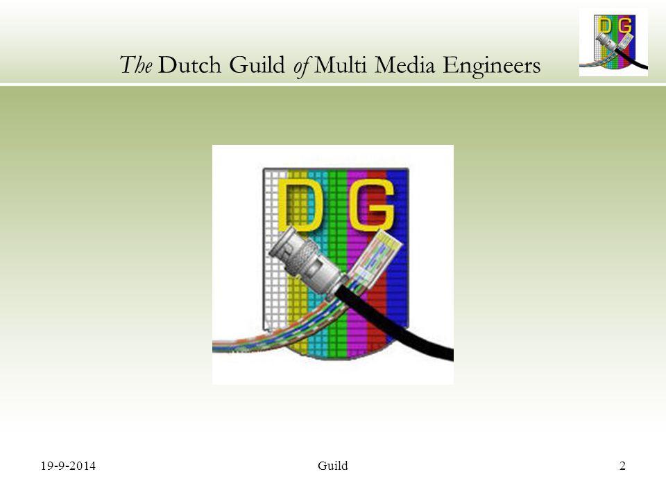 19-9-2014Guild3 The Dutch Guild of Multi Media Engineers Programma 19:30 – 20:00 Inloop 20:00 – 20:05 Ontvangst en programma overzicht Rob ten Siethoff 20:05 – 20:15 Status Metadata project Ellen MulderDigiframe 20:15 – 20:20 Introductie HD sprekers Rob ten Siethoff 20:20 – 20:40 HD productie, zijn we er praktisch klaar voor.