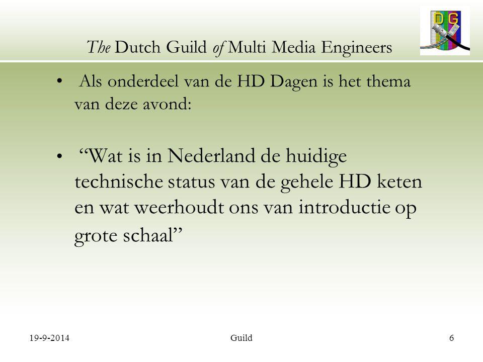 19-9-2014Guild17 The Dutch Guild of Multi Media Engineers Samenvatting technische status HD in Nederland Dolf Schinkel