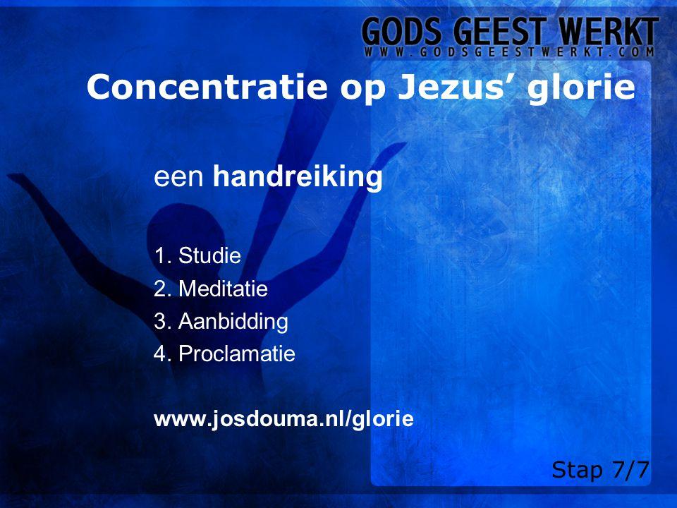 Concentratie op Jezus' glorie een handreiking 1.Studie 2.