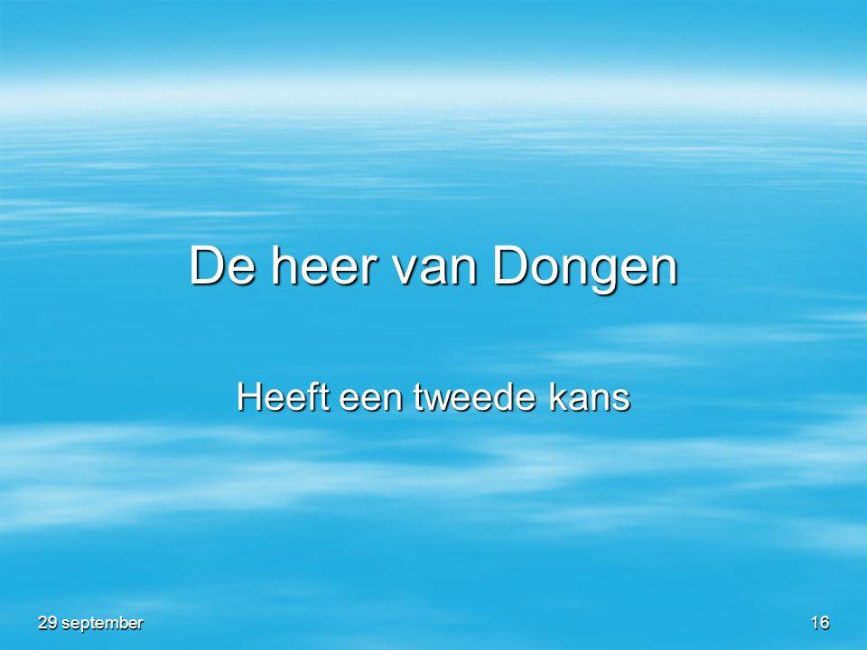 De heer van Dongen Heeft een tweede kans 29 september16