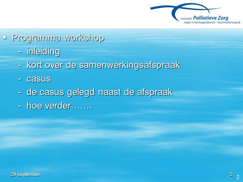  Programma workshop - inleiding - inleiding - kort over de samenwerkingsafspraak - kort over de samenwerkingsafspraak - casus - casus - de casus gele