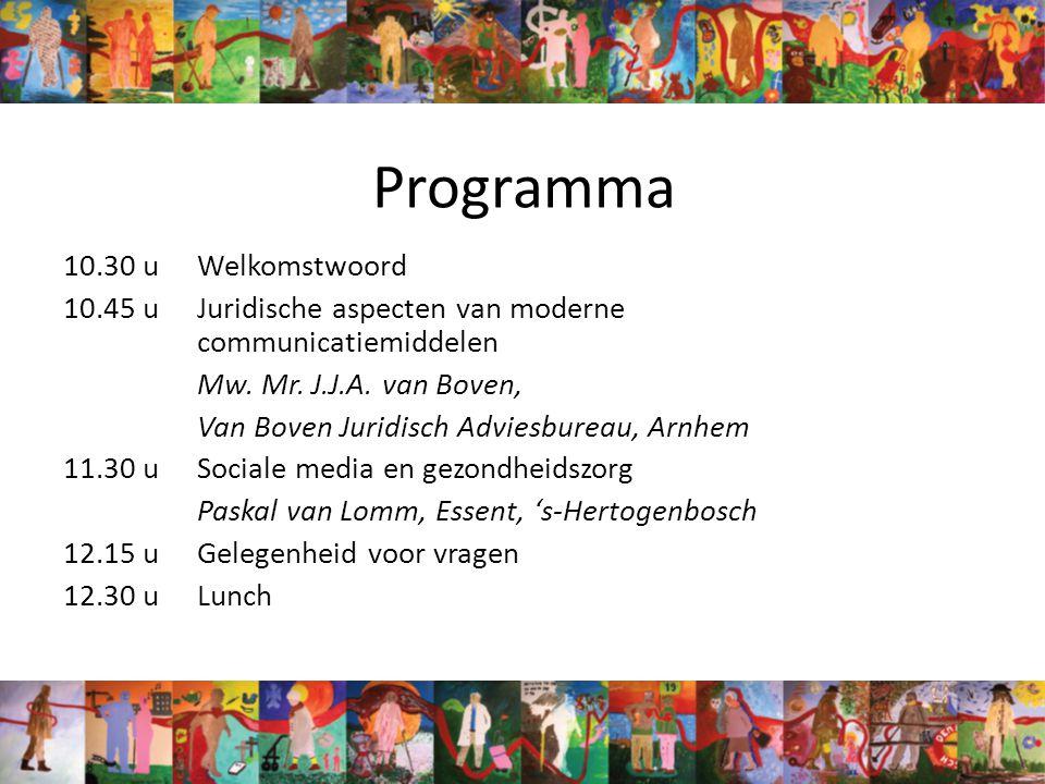 Programma 10.30 uWelkomstwoord 10.45 uJuridische aspecten van moderne communicatiemiddelen Mw.
