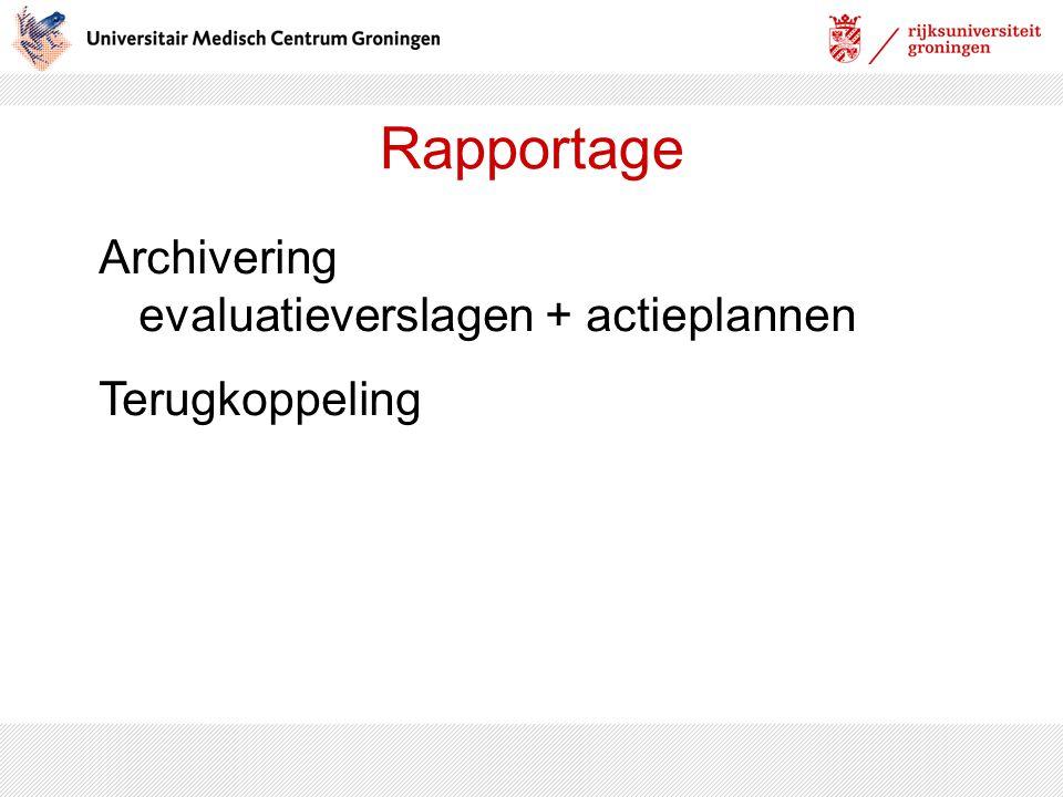 Rapportage Archivering evaluatieverslagen + actieplannen Terugkoppeling