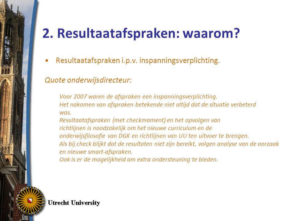 2.Resultaatafspraken: waarom. Resultaatafspraken i.p.v.