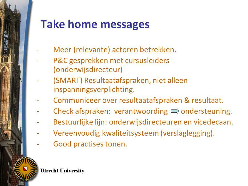 Take home messages -Meer (relevante) actoren betrekken.