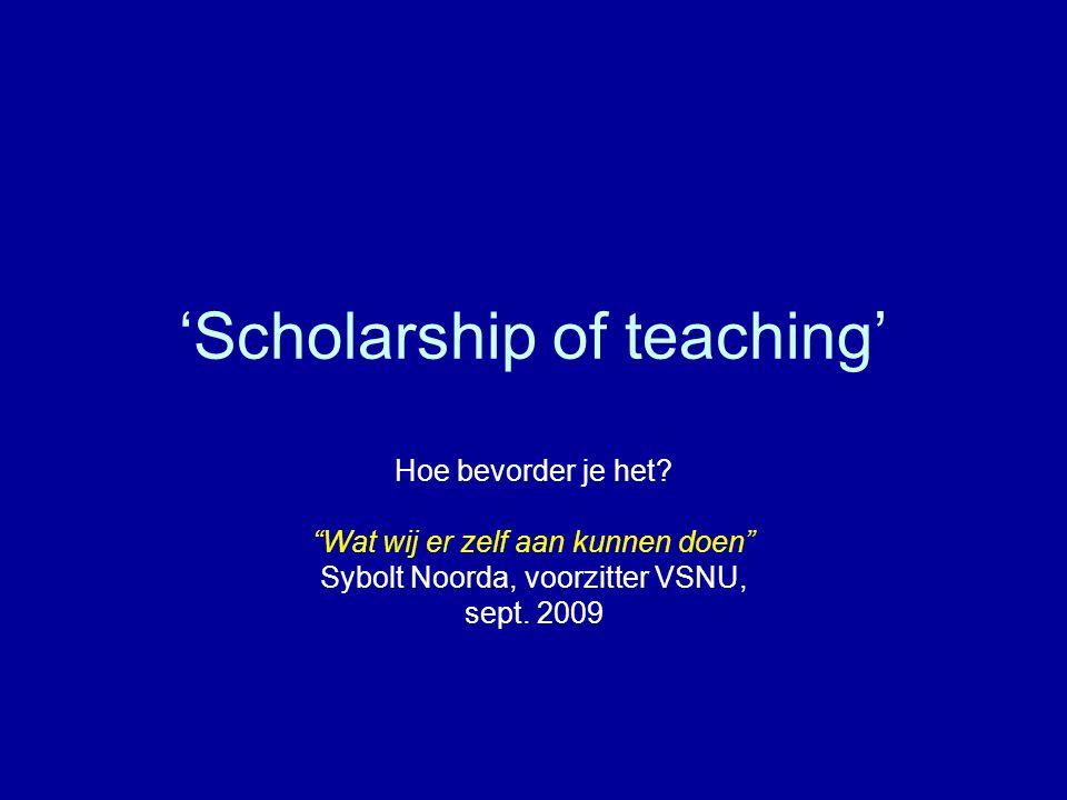 'Scholarship of teaching' Hoe bevorder je het.