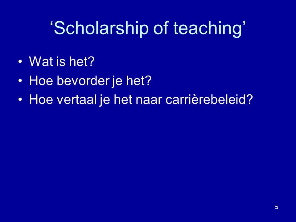 6 'Scholarship (of teaching)' Boyer (1990): onderwijs neemt een eigen plaats in naast onderzoek (research) en toepassing (dienstverlening) Ernest L.