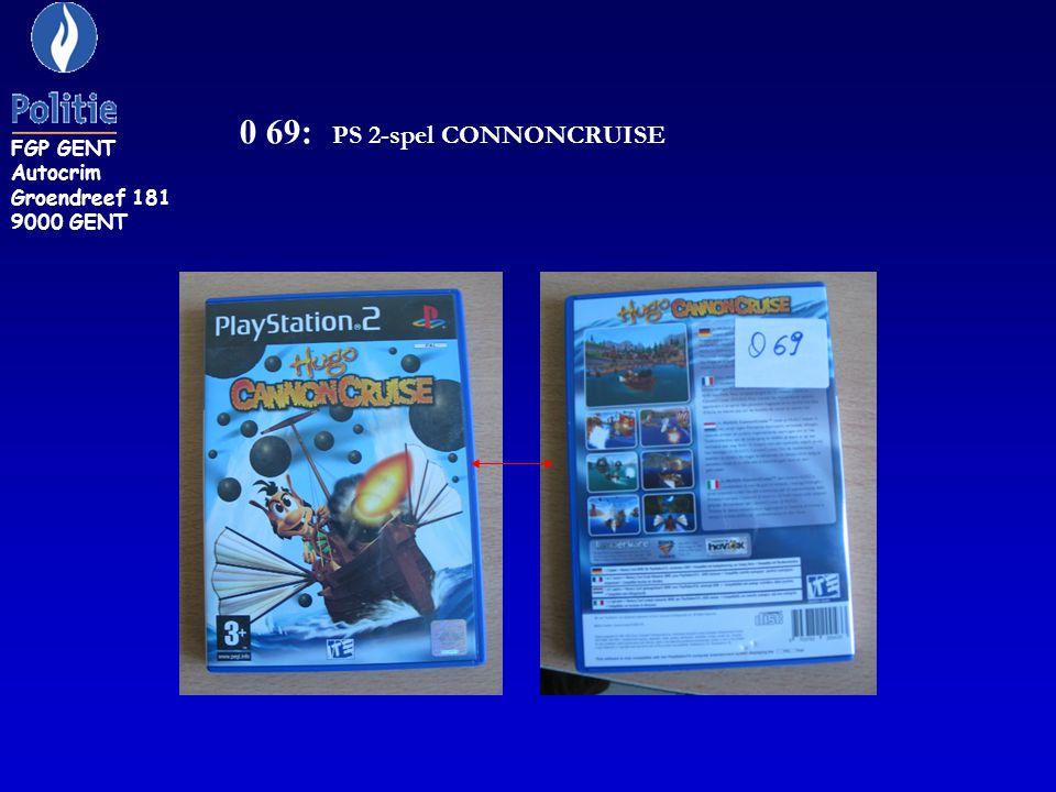 0 69: PS 2-spel CONNONCRUISE FGP GENT Autocrim Groendreef 181 9000 GENT