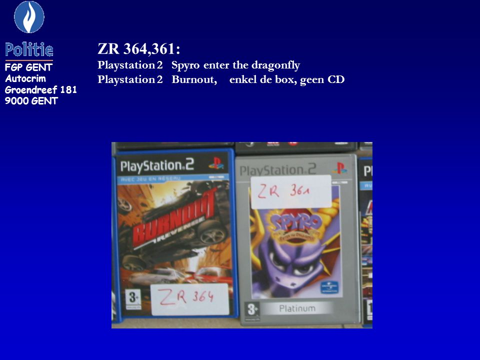 ZR 364,361: Playstation 2 Spyro enter the dragonfly Playstation 2 Burnout, enkel de box, geen CD FGP GENT Autocrim Groendreef 181 9000 GENT