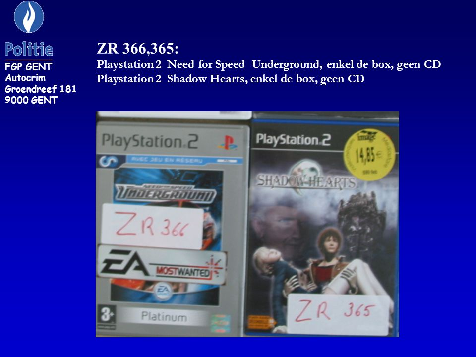 ZR 366,365: Playstation 2 Need for Speed Underground, enkel de box, geen CD Playstation 2 Shadow Hearts, enkel de box, geen CD FGP GENT Autocrim Groendreef 181 9000 GENT