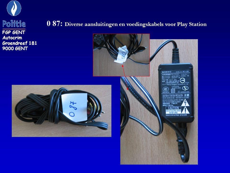 0 87: Diverse aansluitingen en voedingskabels voor Play Station FGP GENT Autocrim Groendreef 181 9000 GENT