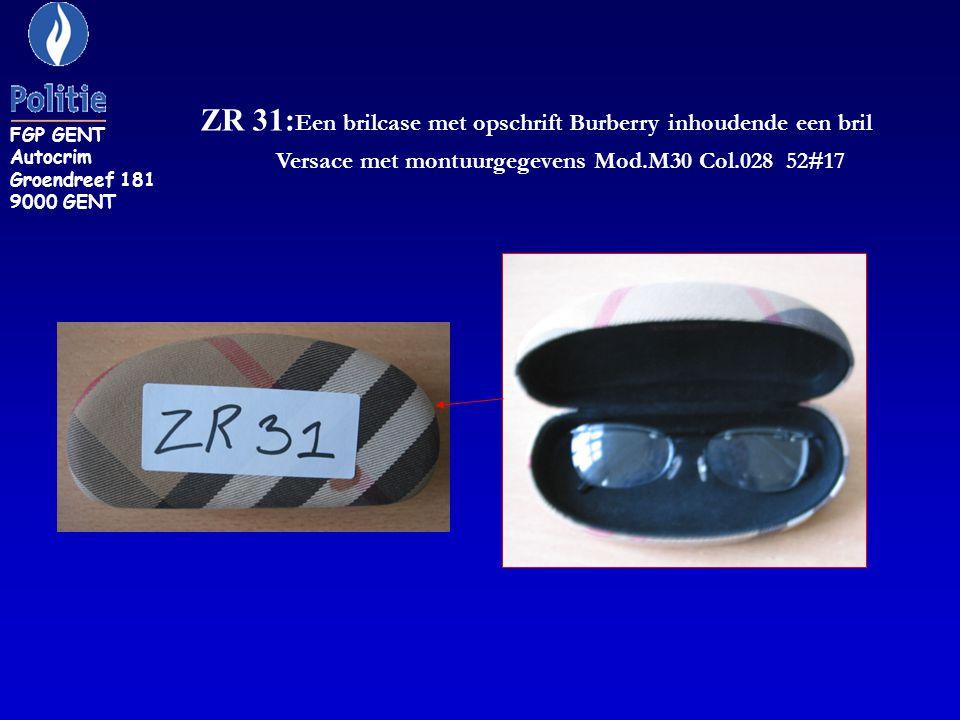 ZR 31: Een brilcase met opschrift Burberry inhoudende een bril Versace met montuurgegevens Mod.M30 Col.028 52#17 FGP GENT Autocrim Groendreef 181 9000
