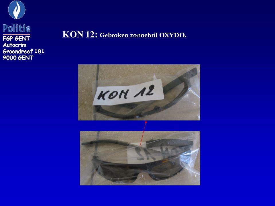 KON 12: Gebroken zonnebril OXYDO. FGP GENT Autocrim Groendreef 181 9000 GENT
