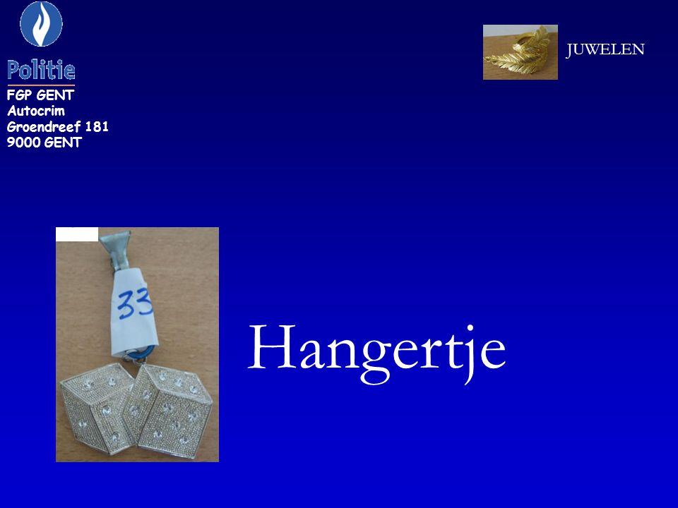 FGP GENT Autocrim Groendreef 181 9000 GENT Hangertje JUWELEN